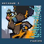 Butterflies Episode 1: Rudies